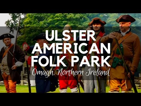 A Mesmerizing Day at Ulster American Folk Park Omagh, Northern Ireland - American Park, Ireland