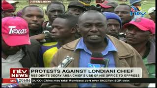 Residents in Kericho protest against Londiani chief decrying use of his office to oppress