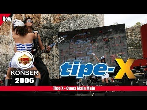"TIPE - X ""CUMA MAIN MAIN"" (LIVE KONSER SINTANG 2006)"