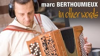 MARC BERTHOUMIEUX – IN OTHER WORDS [EPK]
