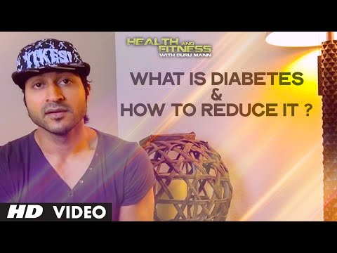 what-is-diabetes-&-how-to-reduce-it- -health-and-fitness-tips- -guru-mann