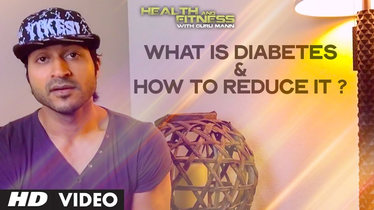 What is Diabetes & How to Reduce it    Health and Fitness Tips   Guru Mann