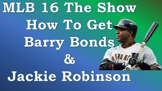 MLB 16: How to Get Barry Bonds & Jackie Robinson