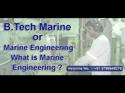 B.Tech Marine | What is Marine Engineering ? | Merchant Navy