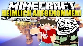HEIMLICH AUFGENOMMEN! Troll - Minecraft | ungespielt