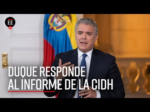 """""""Nadie puede recomendarle a un país tolerar la criminalidad"""": Duque sobre  CIDH - El Espectador"""