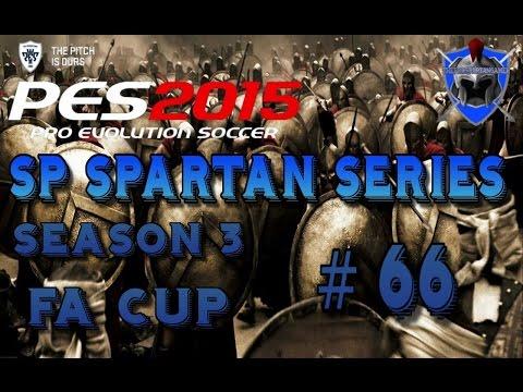 PES 2015 Master League - SP SPARTANS SERIES # 66 - FA CUP