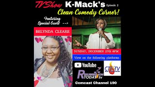 KMack's Clean Comedy Corner w. Belynda Cleare S1E2 Air Date 12.27.20