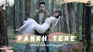Pankh Tere | Deepak Rathore Project | Chup Sa Shor