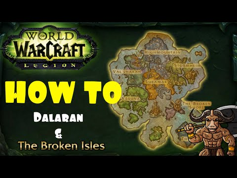 HOW TO Broken Isles & Dalaran - Fastest Way to Legion QUESTING - World of Warcraft [ WoW ]