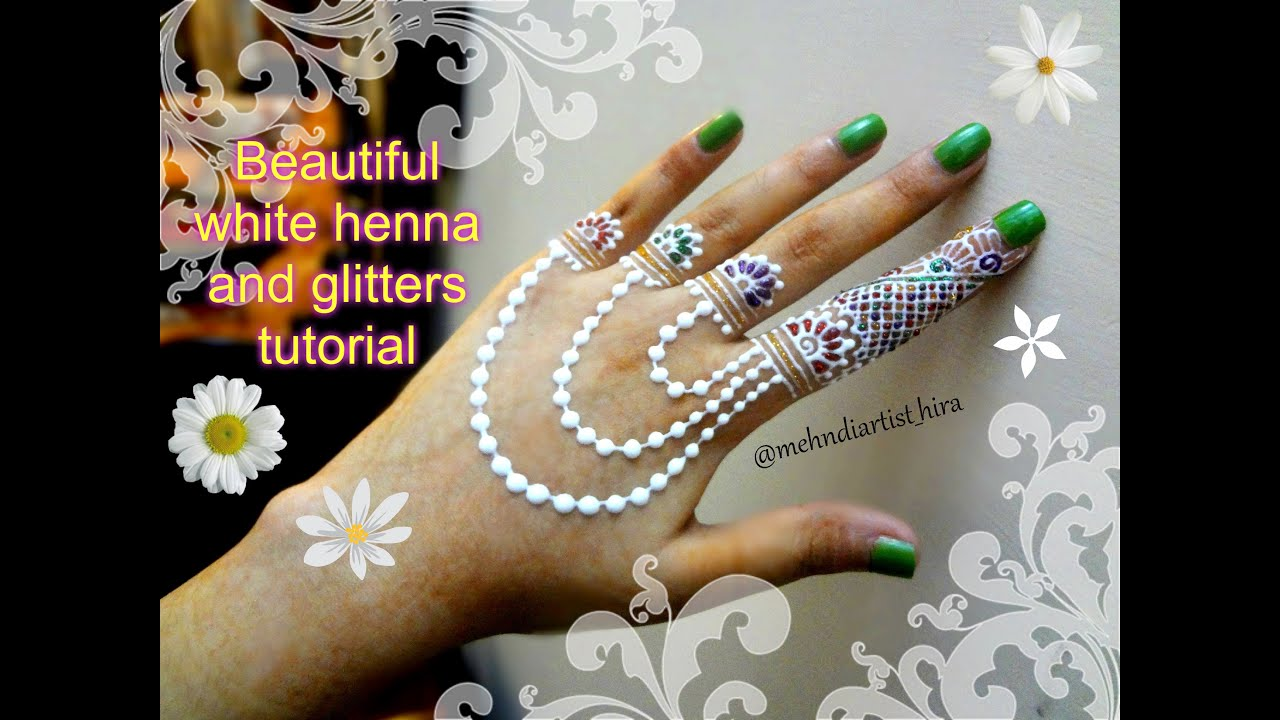 White henna design 5 five white henna designs - Easy Simple White Henna And Glitters Fancy Jewellery Mehndi Designs For Hands Tutorial For Eid Youtube