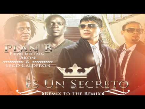 Es Un Secreto (Remix To The Remix) - Plan B Ft. Akon y Tego Calderon (nuevo)