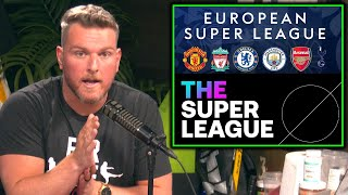 Pat McAfee Learns Why People Are PISSED About European Super League