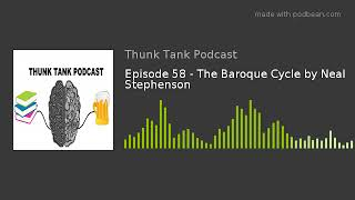 Episode 58 - The Baroque Cycle by Neal Stephenson