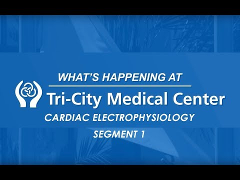 Cardiac Electrophysiology - Segment 1 - What's Happening at Tri-City Medical Center