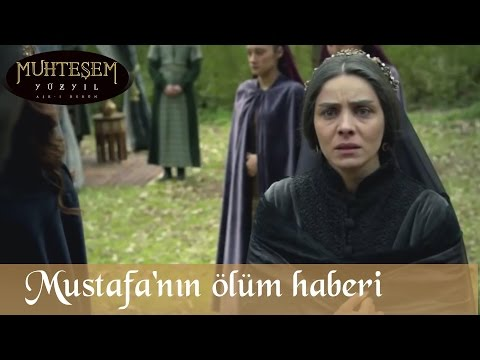 Şehzade Mustafa'nın Ölüm Haberi - Muhteşem Yüzyıl 124.Bölüm