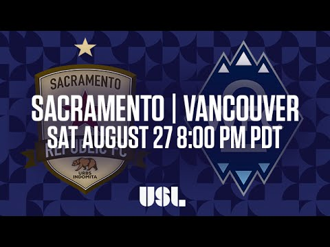 WATCH LIVE: Sacramento Republic FC vs Vancouver Whitecaps FC 2 8-27-16