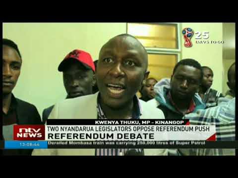 Two Nyandarua legislators oppose referendum push