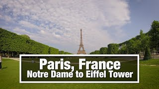 City Walks: Paris, France - Notre Dame to Eiffel Tower