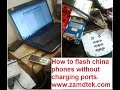 How to Flash SPD, MTK, RDA china phones  without charging port.