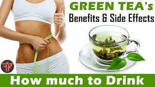GREEN TEA benefits & side effects | How much to drink | GREEN TEA for Weight loss | Hindi