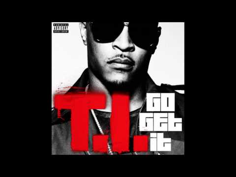 TI - Go Get It (BASS BOOSTED)