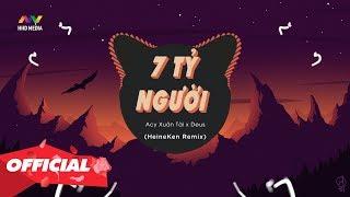 7 Tỷ Người (Heineken Remix) - Acy Xuân Tài x Deus | Nhạc Remix Tiktok Gây Nghiện Nhớ Đeo Tai Nghe Video