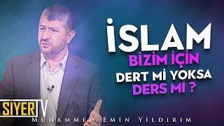 İslam Bizim İçin Dert mi Yoksa Ders mi? | Muhammed Emin Yıldırım