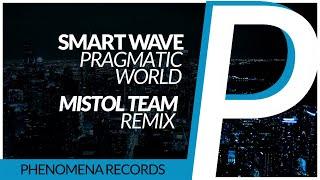 Smart Wave - Pragmatic World [Mistol Team Remix]