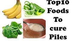 TOP 10 FOODS TO CURE PILES (HEMORRHOIDS)