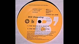 Will Downing - The World Is A Ghetto (Dreamy Mix)!