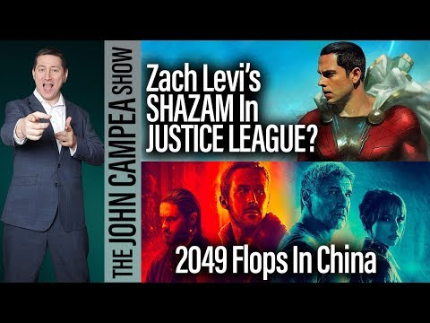 Can SHAZAM Appear In Justice League? Blade Runner Continues To Flop - The John Campea Show