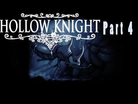 Hollow Knight | A New Area, A New Enemy? | Part 4