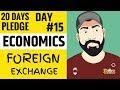 Day 15 I Economics I FOREIGN EXCHANGE I 20Dayspledge