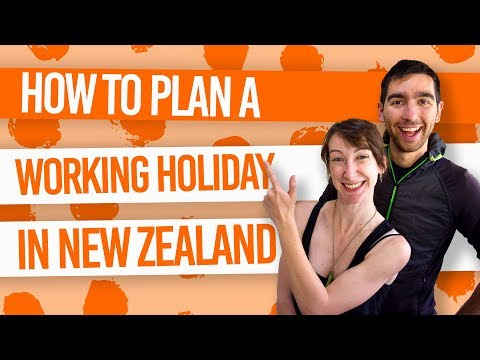 How to Plan a Working Holiday in New Zealand (2018)