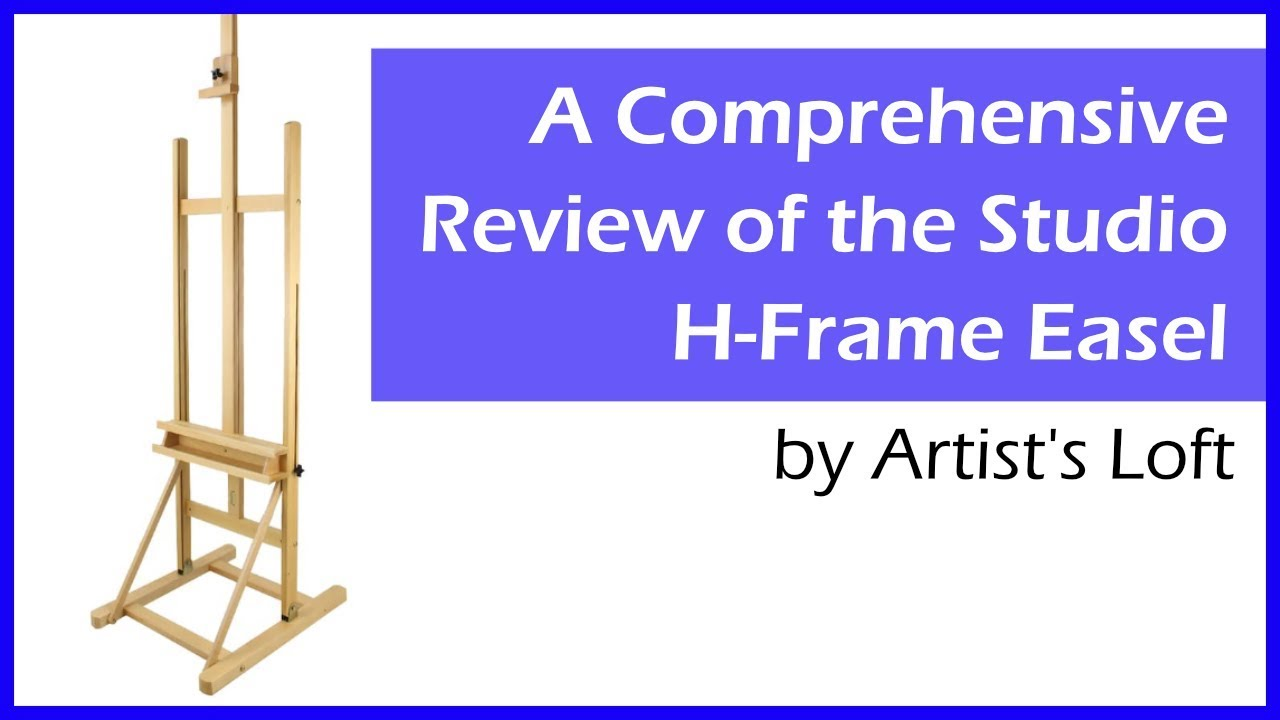 Artist's Loft Studio H-Frame Easel – Comprehensive Review