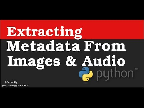 Extracting Metadata From Images And Audio Files With Python