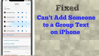 Why can't I Add Someone to a Group Text on iPhone in iOS 12.4.1/13 - Fixed