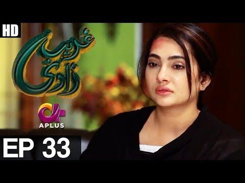 Ghareebzaadi - Episode 33 - A Plus ᴴᴰ Drama