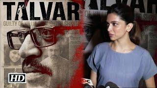 Here's Deepika Padukone's Reaction on movie Talvar