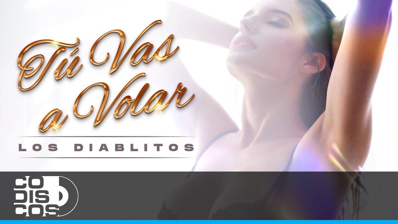 Tú Vas A Volar, Los Diablitos - Video Oficial
