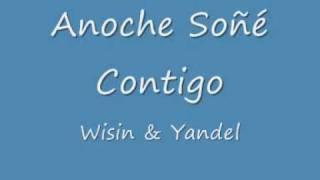 Anoche Soñe Contigo - Wisin & Yandel - Los Extraterrestres