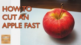 How to Cut an Apple Fast