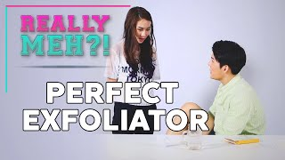 Perfect Exfoliator - Really Meh?! Ep 12
