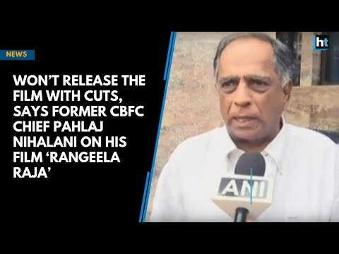 Won't release the film with cuts, says former CBFC chief Pahlaj Nihalani on his film 'Rangeela Raja'
