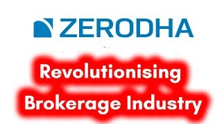 ZERODHA - Revolutionising Stock Brokerage Industry in India