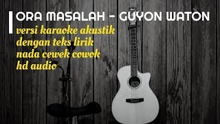 ORA MASALAH Guyon Waton - Karaoke Gitar Akustik - No Vocal Nada Cewek Cowok - Teks Lirik
