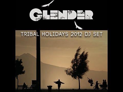 Glender - Tribal Holidays 2012 Dj Set (Free Download)