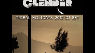 Glender - Tribal Holidays 2012 Dj Set (Free Download)