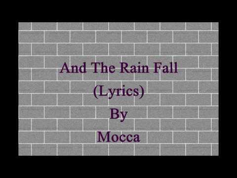 AND THE RAIN FALL (LYRICS) - MOCCA